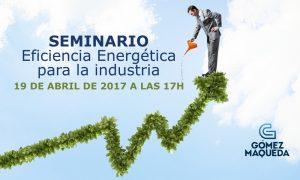 Eficiencia Energética para la industria - Gómez Maqueda - Material Eléctrico Sevilla