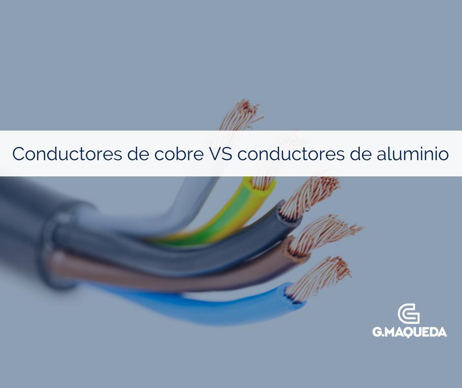 Conductores de cobre VS conductores de aluminio