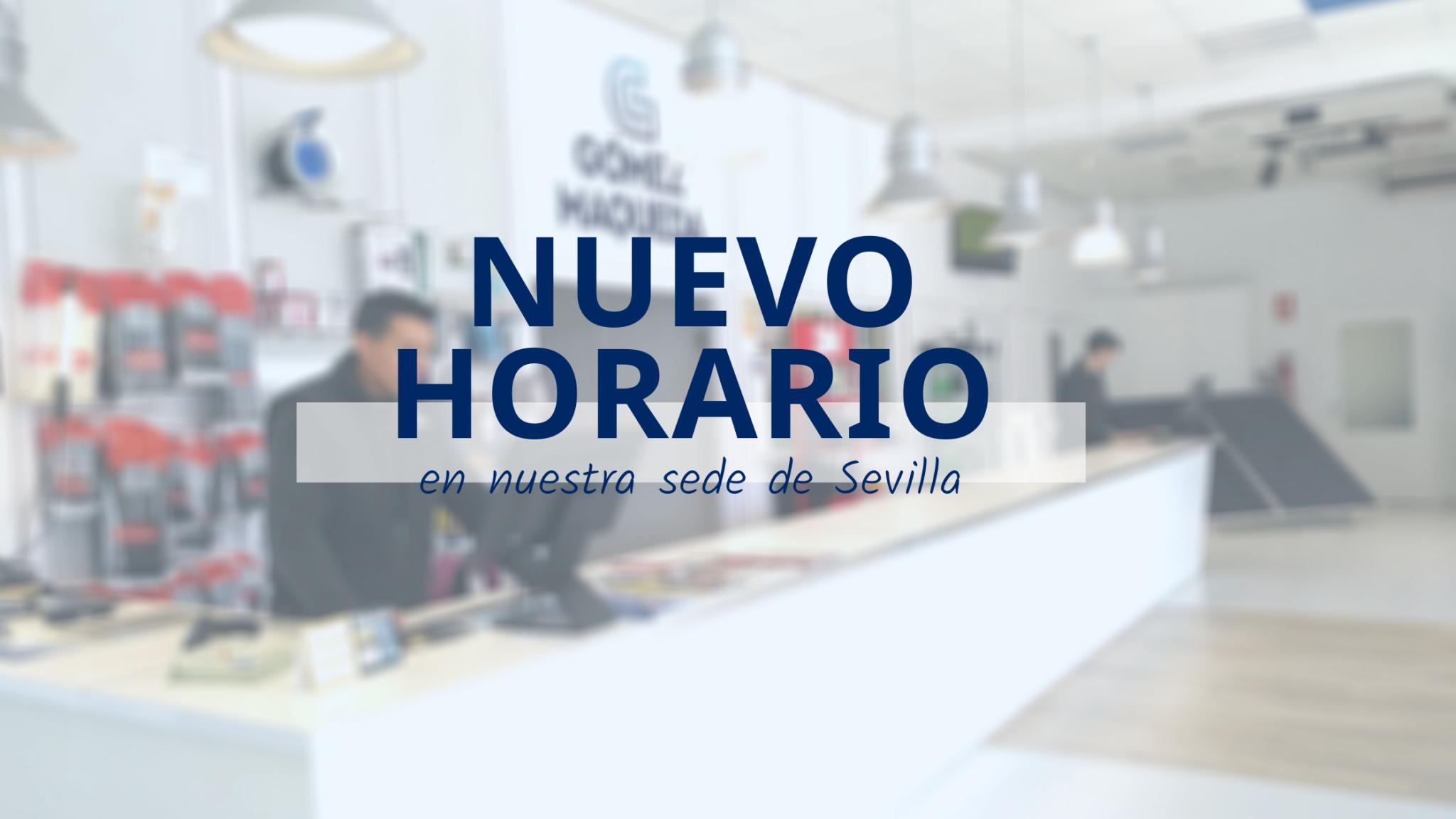 NUEVO HORARIO DE ATENCIÓN EN TIENDA EN SEVILLA
